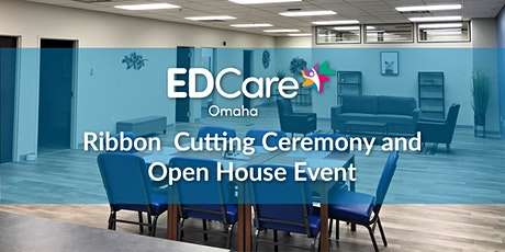 EDCare Omaha Ribbon Cutting Ceremony and Open House Event tickets