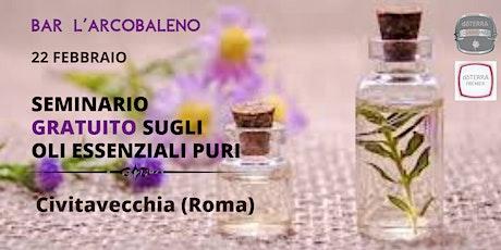 CIVITAVECCHIA (ROMA) - Seminario Gratuito sugli Oli Essenziali biglietti