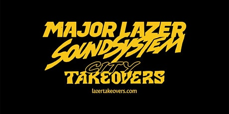 Major Lazer | City Takeovers Berlin - YAAM Tickets