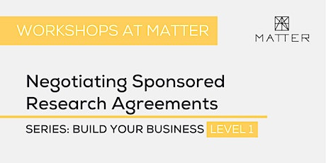 MATTER Workshop: Negotiating Sponsored Research Agreements tickets