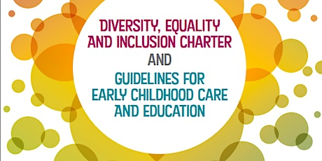 Diversity Equality &  Inclusion Charter  - Early Childhood Care & Education tickets