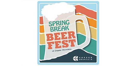 2020 Spring Break Beer Fest at Copper Mountain