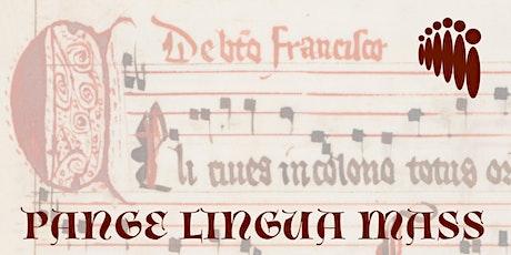 Pange Lingua Mass (Sunday) - special benefit performance tickets