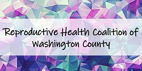 Reproductive Health Coalition of Washington County Meeting (March 2020) tickets