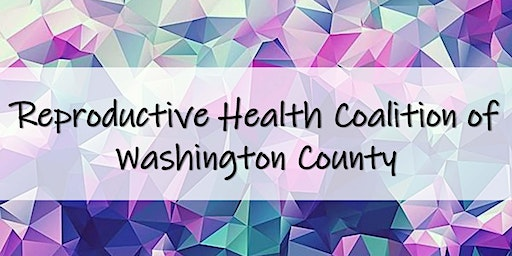 Reproductive Health Coalition of Washington County Meeting (March 2020)
