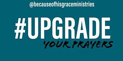 #UpGrade Your Prayers:  Create your Battle Plan to Defeat the Enemy!