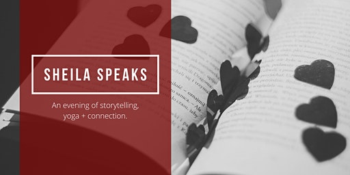Sheila Speaks: An Evening of Storytelling, Yoga + Connection