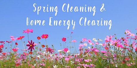 Spring Cleaning & Home Energy Clearing tickets