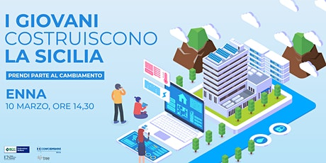 I Giovani Costruiscono la Sicilia - Enna biglietti