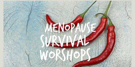 Menopause Survival Workshop - Menopause And Nutrition