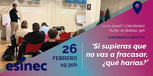 Si supieras que no vas a fracasar,¿qué harías? Conferencia GRATIS Madrid