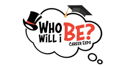 "Copy of School District Seeks Exhibitors for ""Who Will I Be?"" K-12 Career Expo tickets"