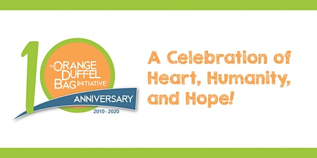 The Orange Duffel Bag Initiative  • 10th Anniversary Celebration! tickets