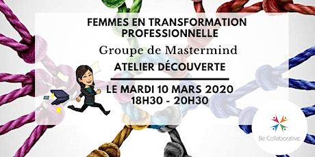 Atelier Découverte - Femmes en Transformation Professionnelle - Mastermind billets