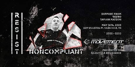 Resist 4: Official Movement Pre-Party Featuring Noncompliant tickets