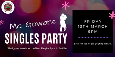 Mc Gowans March Singles Party tickets