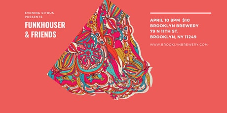 Funkhouser and Friends @ Brooklyn Brewery LIVE tickets