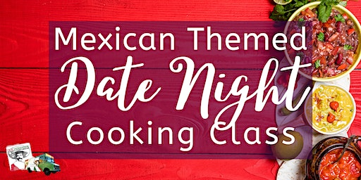 Mexican Themed Date Night Cooking Class
