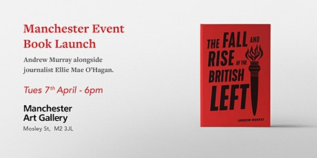 MANCHESTER Launch - The Fall And Rise Of The British Left tickets