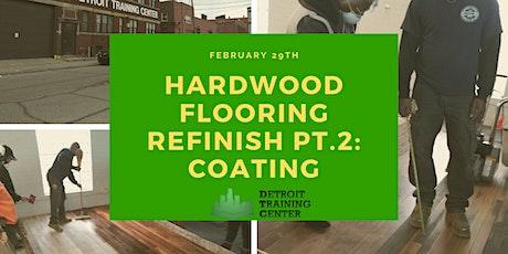 Hardwood Flooring Refinish Workshop Pt. 2: Coating tickets