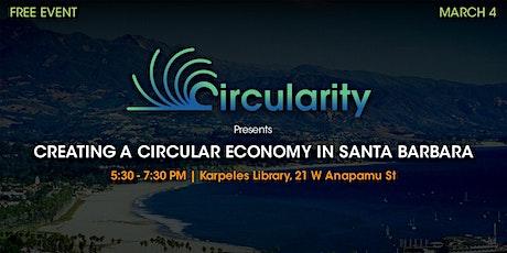 Creating a Circular Economy in Santa Barbara tickets