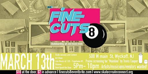 FineCuts 8: skateboarding | art | music