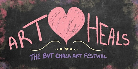 CALL FOR ARTISTS--Art Heals: The BVT Chalk Art Festival tickets