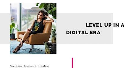 Level Up in a Digital Era tickets