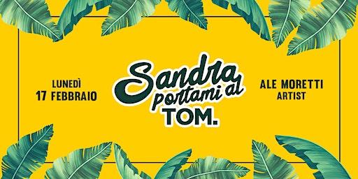 Sandra Portami al TOM - Lunedì 17 Febbraio