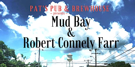 MudBay with Robert Connely Farr at Pat's Pub tickets