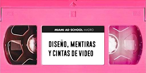Diseño, mentiras y cintas de vídeo