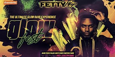 GlowFest 2020 w/ Fetty Wap