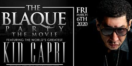 """THE BLAQUE PARTY /THE WORLD'S GREATEST """"DJ KID CAPRI"""" @ STAGE 48 NYC tickets"""