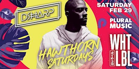 Hawthorn Saturdays w/ D Sharp & Plural Music x WHTLBL tickets