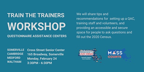 Somerville Train the Trainers Workshop for Questionnaire Assistance Centers tickets