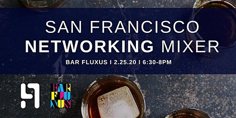 San Francisco Networking Mixer | SF Bar Fluxus | February 25, 2020 tickets