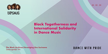 Dipsaus x Dance with Pride - Black Togetherness tickets