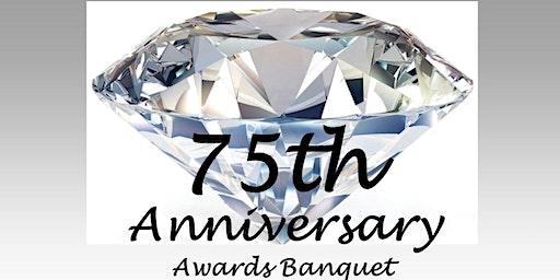75th Anniversary and Awards Banquet