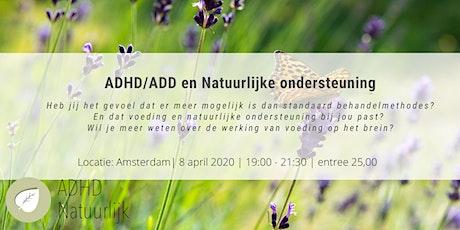 ADHD/ADD en Natuurlijke Ondersteuning tickets