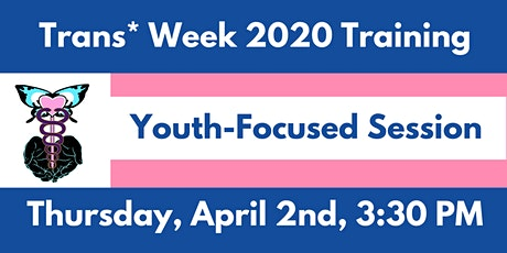 Trans* Week 2020 Training: Youth-Focused Session tickets