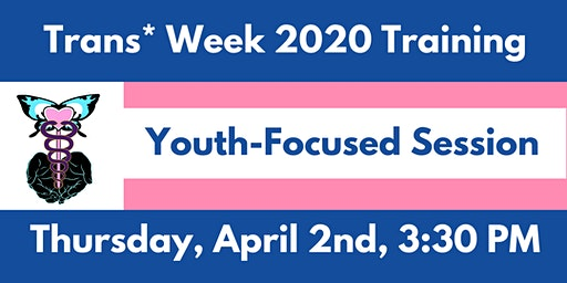 Trans* Week 2020 Training: Youth-Focused Session