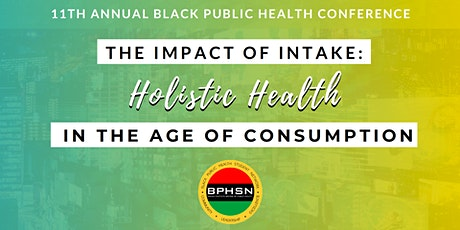 11th Annual Black Public Health Conference: Impact of Intake tickets