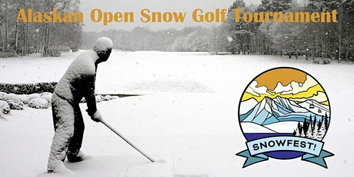 Snowfest Alaskan Open Snow Golf Tournament