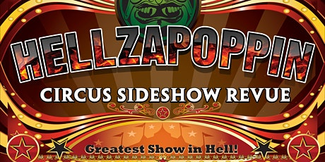Hellzapoppin Circus Side Show Revue tickets