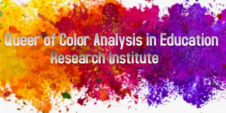 Queer of Color Analysis in Education Research Institute tickets