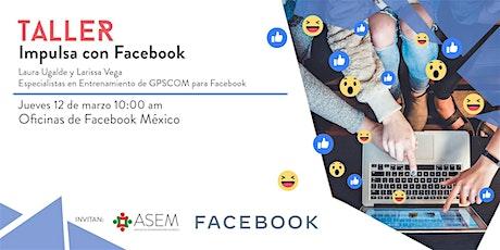 """Taller """"Impulsa con Facebook"""" ASEM boletos"""