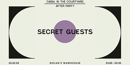 Cabal in the Courtyard Afterparty w/ Secret Guests