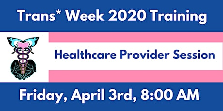 Trans* Week 2020 Training: Healthcare Provider Session tickets