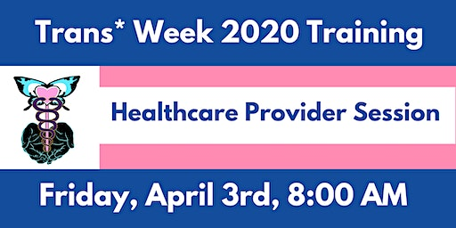 Trans* Week 2020 Training: Healthcare Provider Session