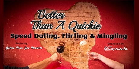 Better Than A Quickie-Speed Dating & Mingling at Better Than Sex Desserts tickets